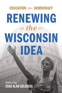 """Book cover: the state capital building behind the text """"Education for Democracy. Renewing the Wisconsin Idea."""""""