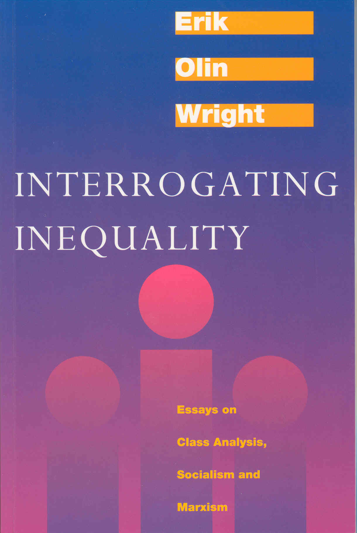 selected published writing interrogating inequality essays on class analysis socialism and marxism